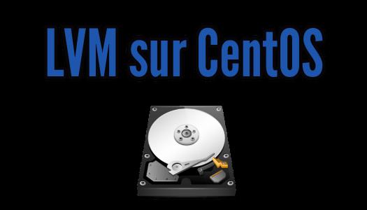Réaliser du LVM sur CentOS