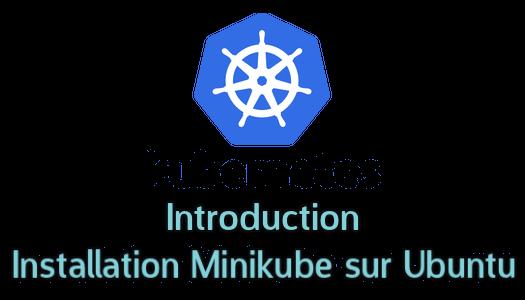 Kubernetes | Présentation & installation via Minikube sur Ubuntu 19.04