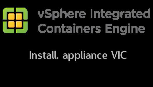 Vmware Integrated Containers (VIC) : Présentation et installation de l'appliance