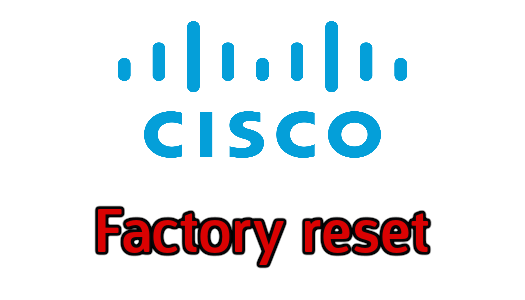 Reset d'un switch Cisco Catalyst