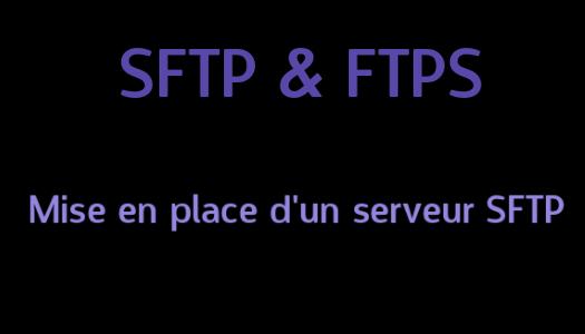 SFTP & FTPS: explications et exemple